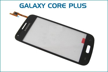 Reparación Cristal Digitalizador Samsung Galaxy CORE Plus